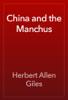 Herbert Allen Giles - China and the Manchus artwork
