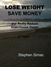 Lose Weight Save Money And Really Reduce Greenhouse Gases
