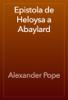 Alexander Pope - Epistola de Heloysa a Abaylard artwork