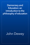 Democracy And Education An Introduction To The Philosophy Of Education