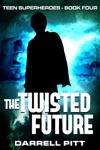 The Twisted Future