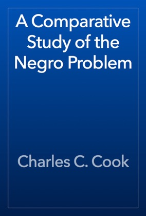 A Comparative Study of the Negro Problem book cover