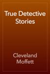 True Detective Stories