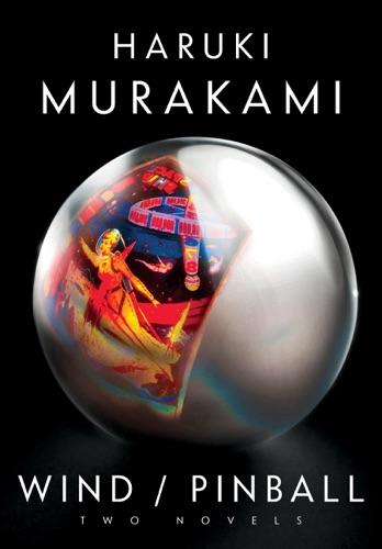 Haruki Murakami & Ted Goossen - Wind/Pinball