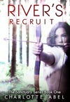Rivers Recruit Sanctuary Series Book One