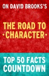 The Road To Character - Top 50 Facts Countdown