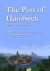The Port Of Hambeck Book I The Founding A Medieval Adventure In Minecraft