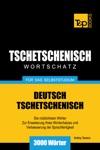 Deutsch-Tschetschenischer Wortschatz Fr Das Selbststudium 3000 Wrter