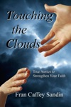 Touching The Clouds True Stories To Strengthen Your Faith