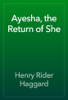Henry Rider Haggard - Ayesha, the Return of She artwork