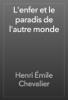 Henri Émile Chevalier - L'enfer et le paradis de l'autre monde artwork