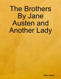 The Brothers By Jane Austen And Another Lady