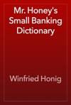 Mr Honeys Small Banking Dictionary