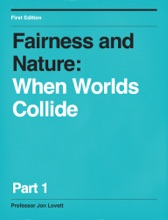 Fairness And Nature: When Worlds Collide - Part 1