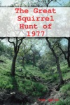 The Great Squirrel Hunt Of 1977