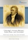 Coleridges Ancient Mariner Kubla Khan And Christabel