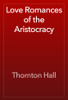 Thornton Hall - Love Romances of the Aristocracy artwork