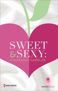 Sweet & Sexy: A Romance Sampler