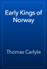 Thomas Carlyle - Early Kings of Norway artwork