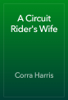 Corra Harris - A Circuit Rider's Wife artwork