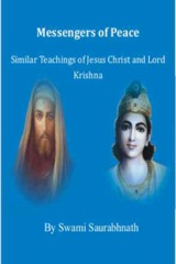 Messengers Of Peace: Similar Teachings Of Jesus Christ And Lord Krishna