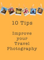 10 Tips to Improve your Travel Photography
