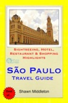 Sao Paulo Brazil Travel Guide - Sightseeing Hotel Restaurant  Shopping Highlights Illustrated