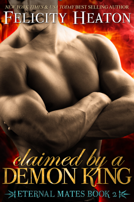 Claimed by a Demon King - Felicity Heaton book