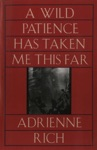 A Wild Patience Has Taken Me This Far Poems 1978-1981