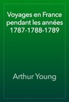 Voyages en France pendant les années 1787-1788-1789