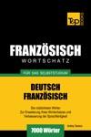Deutsch-Franzsischer Wortschatz Fr Das Selbststudium 7000 Wrter