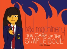 Bad Machinery Volume Three: The Case Of The Simple Soul