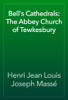 Henri Jean Louis Joseph Massé - Bell's Cathedrals: The Abbey Church of Tewkesbury artwork