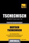 Deutsch-Tschechischer Wortschatz Fr Das Selbststudium 5000 Wrter