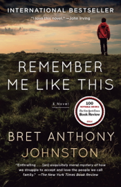 Remember Me Like This - Bret Anthony Johnston book summary
