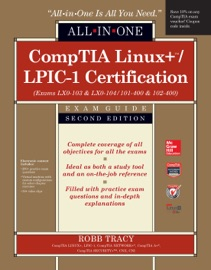 COMPTIA LINUX+/LPIC-1 CERTIFICATION ALL-IN-ONE EXAM GUIDE, SECOND EDITION