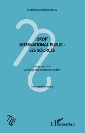 DROIT INTERNATIONAL PUBLIC: LES SOURCES