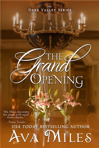 Ava Miles - The Grand Opening
