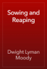 Dwight Lyman Moody - Sowing and Reaping artwork