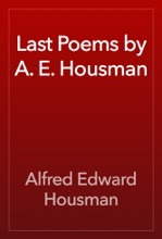 Last Poems By A. E. Housman