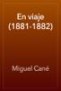 Miguel CanГ© - En viaje (1881-1882) ilustraciГіn