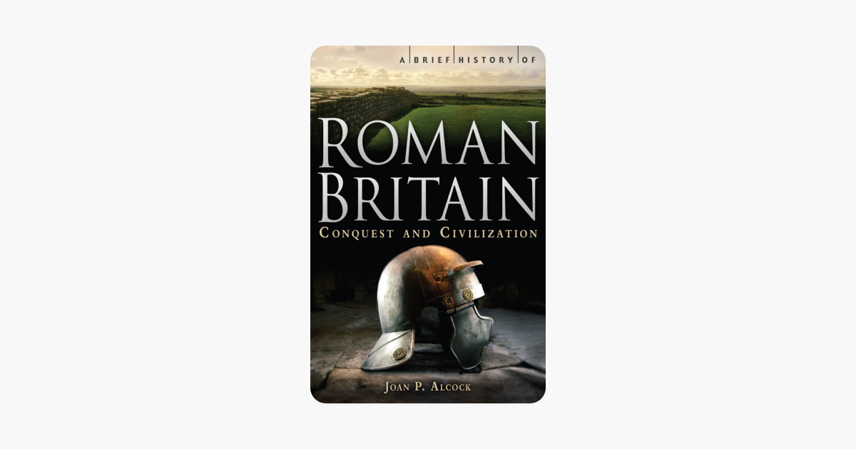 ‎A Brief History of Roman Britain