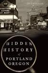 Hidden History Of Portland Oregon
