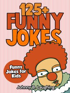 125+ Funny Jokes: Funny Jokes for Kids Summary