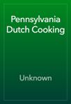 Pennsylvania Dutch Cooking