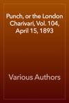 Punch Or The London Charivari Vol 104 April 15 1893