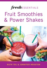 Fresh Essentials: Fruit Smoothies And Power Shakes