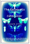 The Epigenetic Caterpillar An Alternative To The Darwinian View Of The Peppered Moth Phenomenon