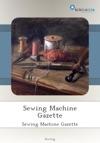 Sewing Machine Gazette