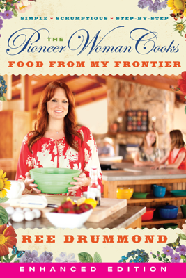 The Pioneer Woman Cooks: Food from My Frontier - Ree Drummond book